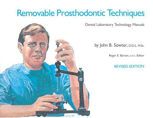 Removable Prosthodontic Techniques By Sowter, John B./ Barton, Roger E.