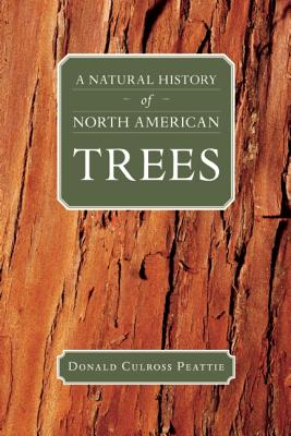 A Natural History of North American Trees By Peattie, Donald Culross