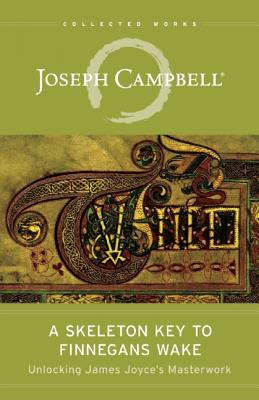 A Skeleton Key to Finnegans Wake By Campbell, Joseph/ Robinson, Henry Morton/ Epstein, Edmund L. (EDT)